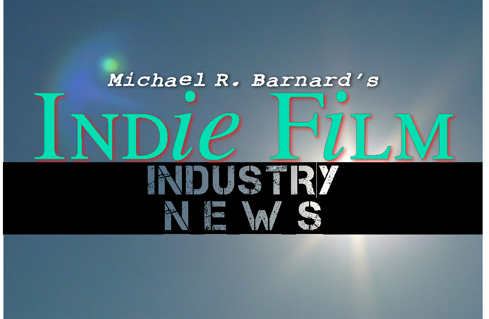 INDIE FILM INDUSTRY NEWS